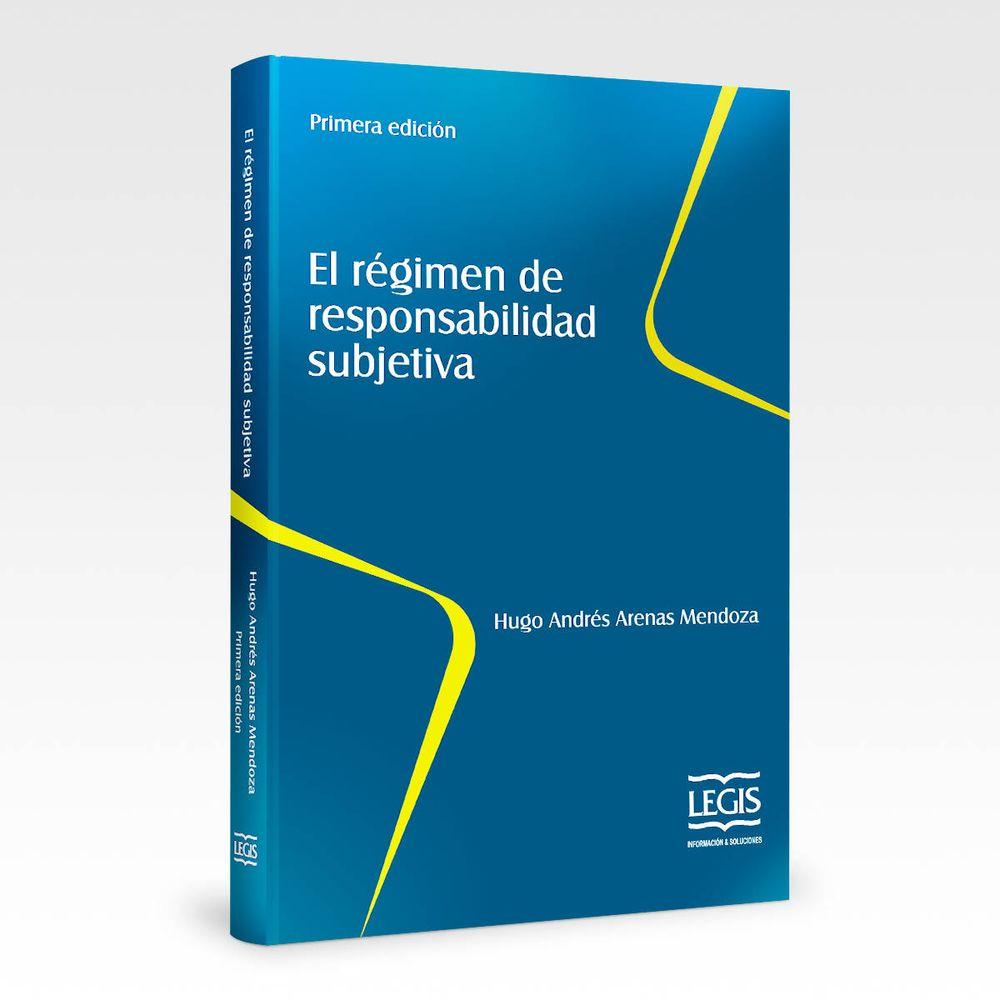 El Régimen de Responsabilidad Subjetiva - LEGIS
