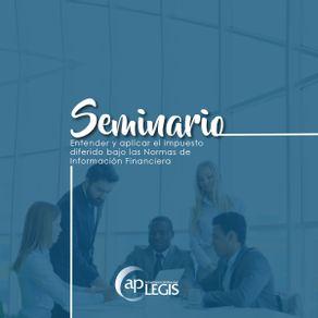 seminario-entender-y-aplicar-el-impuesto-diferido-bajo-las-normas-de-informacion-financiera-701784-1AP