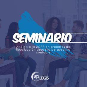 seminario-analisis-a-la-UGPP-en-procesos-de-fiscalizacion-desde-la-perspectiva-contable_702113-1AP-PFPC