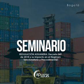 seminario-regulacion-aduanera-decreto-349-de-2018_702142-1AP-RACD