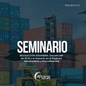 seminario-regulacion-aduanera-decreto-349-de-2018_702146-7AP-RADI