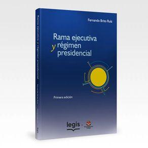Rama-ejecutiva-y-Regimen-presidencial