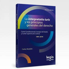 La-Interpretatio-Iuris-Y-Los-Principios-Generales-Del-Derecho-Corte-Constitucional-Consejo-de-Estado-y-Corte-Suprema-de-Justicia-1991-2019