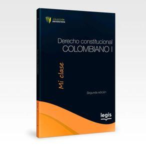Derecho-Constitucional-Colombiano-I---Coleccion-Universitaria-Mi-Clase
